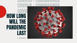 How long will the pandemic last_ 3 Scenarios Coronavirus covid